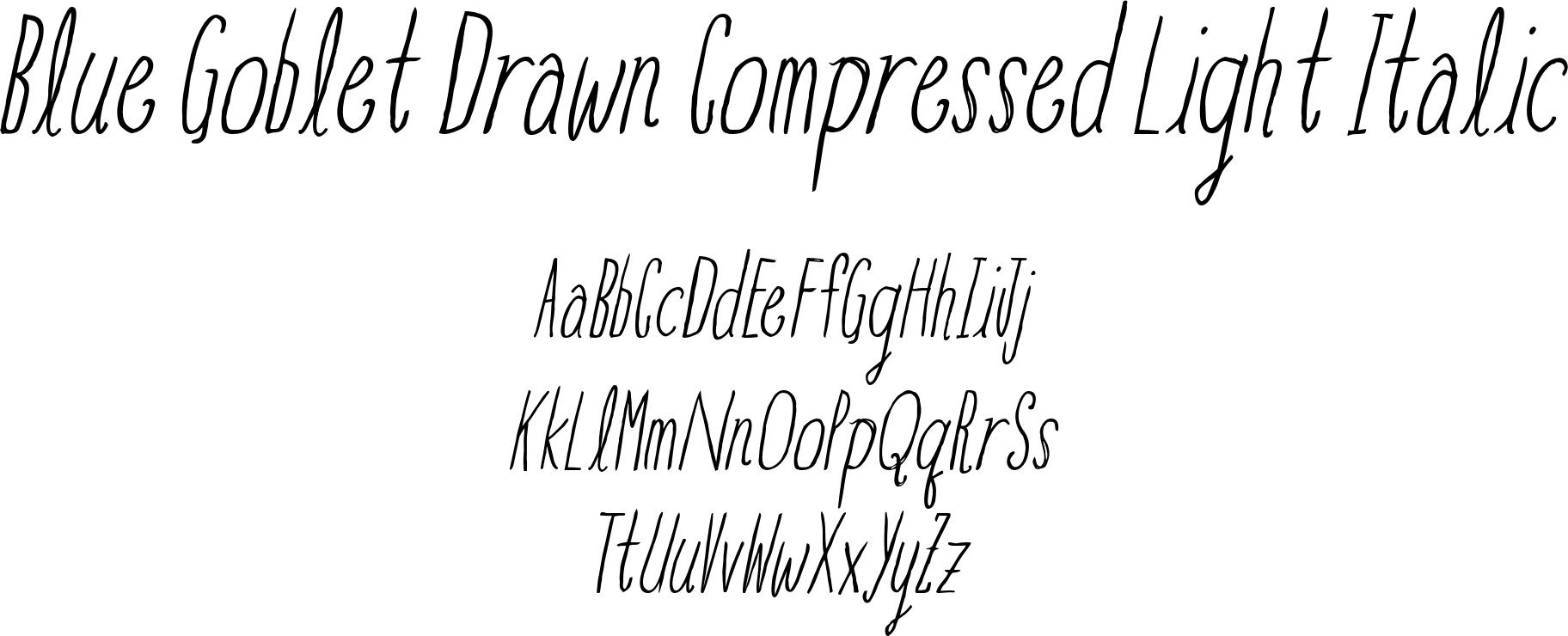 Blue Goblet Drawn Compressed Light Italic