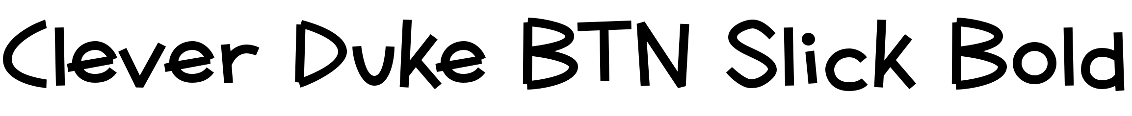 Clever Duke BTN Slick Bold