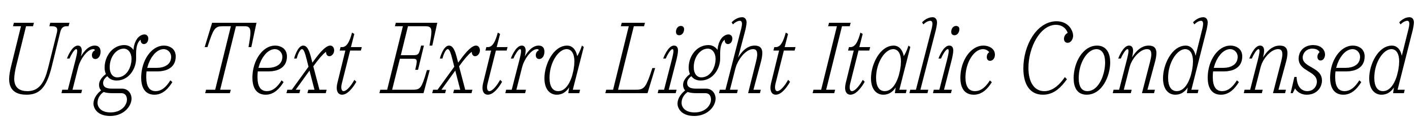 Urge Text Extra Light Italic Condensed
