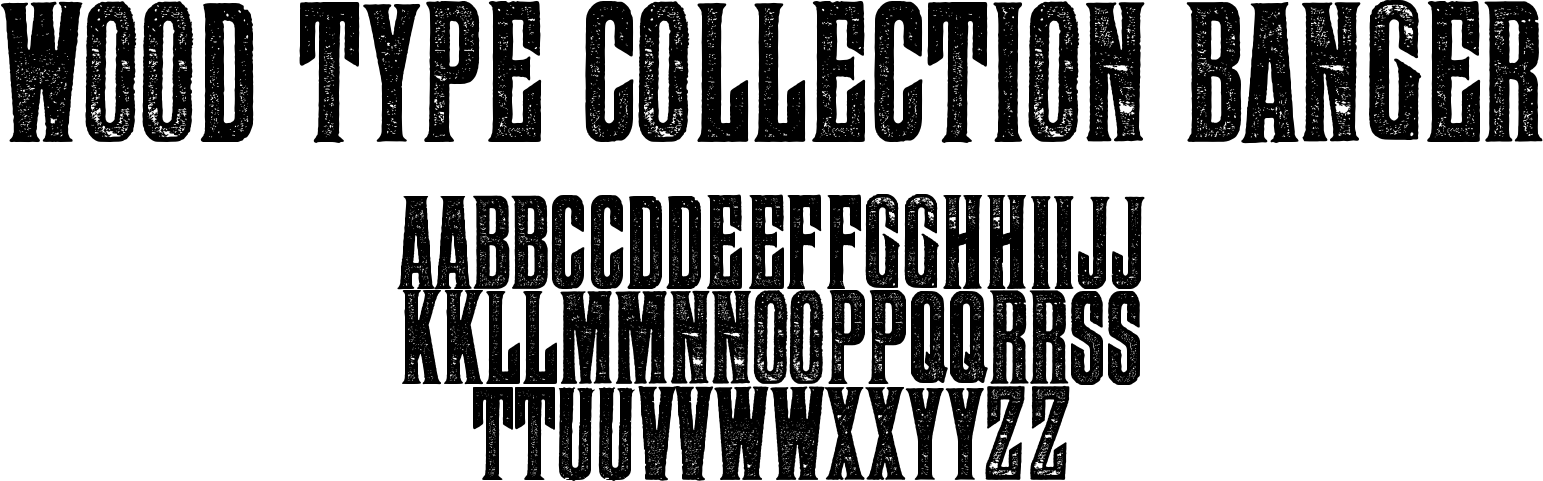 Wood Type Collection Banger